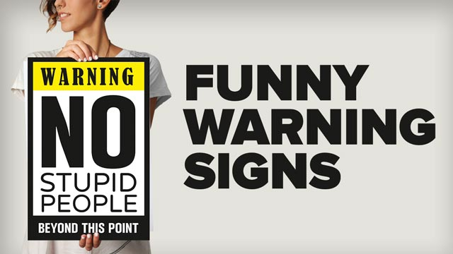 warning signs and funny posters
