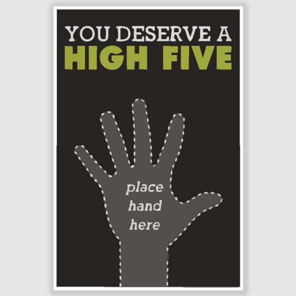 You Deserve a High Five Funny Poster (12 x 18 inch)