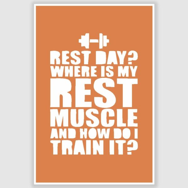 Where Is My Rest Day Inspirational Poster (12 x 18 inch)