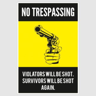 Warning No Trespassing Funny Poster (12 x 18 inch)