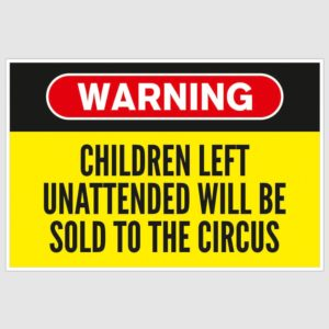 Warning – Children Left Unattended Funny Poster (12 x 18 inch)