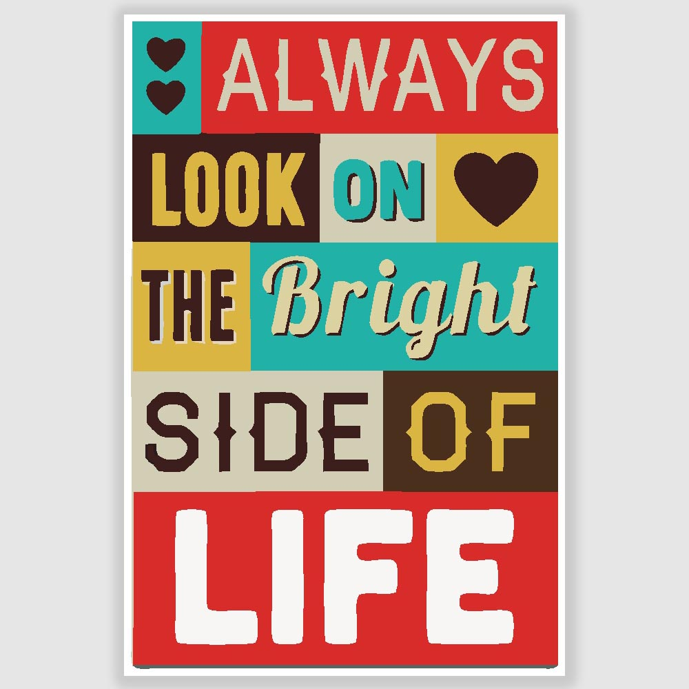 Always Look On The Bright Side Of Life Poster 12 X 18