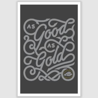 As Good As Gold Inspirational Poster (12 x 18 inch)