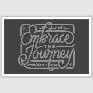 Embrace The Journey Inspirational Poster (12 x 18 inch)