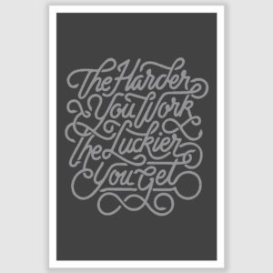 The Harder You Work Inspirational Poster (12 x 18 inch)