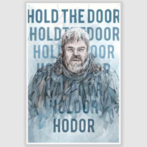 Game of Thrones Hodor Hold The Door Poster (12 x 18 inch)