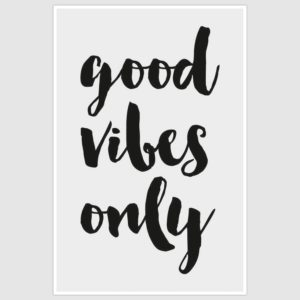 Good Vibes Only Inspirational Poster (12 x 18 inch)