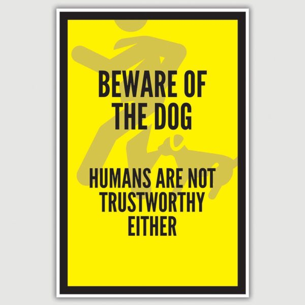 Warning - Beware of the dog Funny Poster (12 x 18 inch)