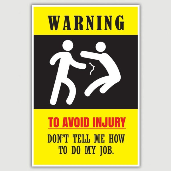 Warning - To Avoid Injury Funny Poster (12 x 18 inch)