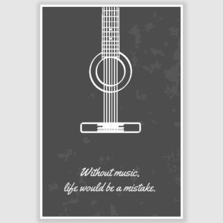 Without Music Life Would Be A Mistake Poster (12 x 18 inch)
