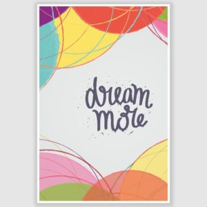 Dream More Inspirational Poster (12 x 18 inch)