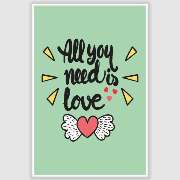 All You Need Is Love Poster (12 x 18 inch)