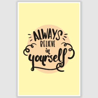 Believe In Yourself Inspirational Poster (12 x 18 inch)