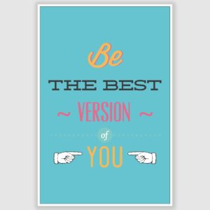 Be The Best Version Inspirational Poster (12 x 18 inch)