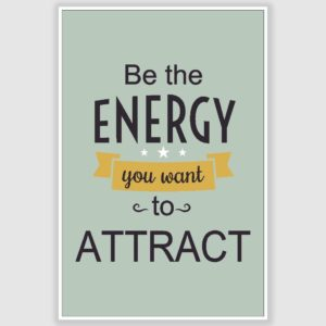 Be The Energy Inspirational Poster (12 x 18 inch)