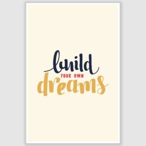 Build Your Own Dreams Inspirational Poster (12 x 18 inch)