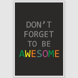 Be Awesome Inspirational Poster (12 x 18 inch)