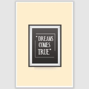 Dreams Come True Inspirational Poster (12 x 18 inch)