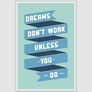 Dreams Dont Work Inspirational Poster (12 x 18 inch)