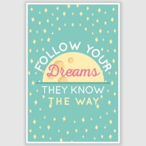 Follow Your Dreams Inspirational Poster (12 x 18 inch)