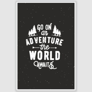 Go On Adventure Inspirational Poster (12 x 18 inch)
