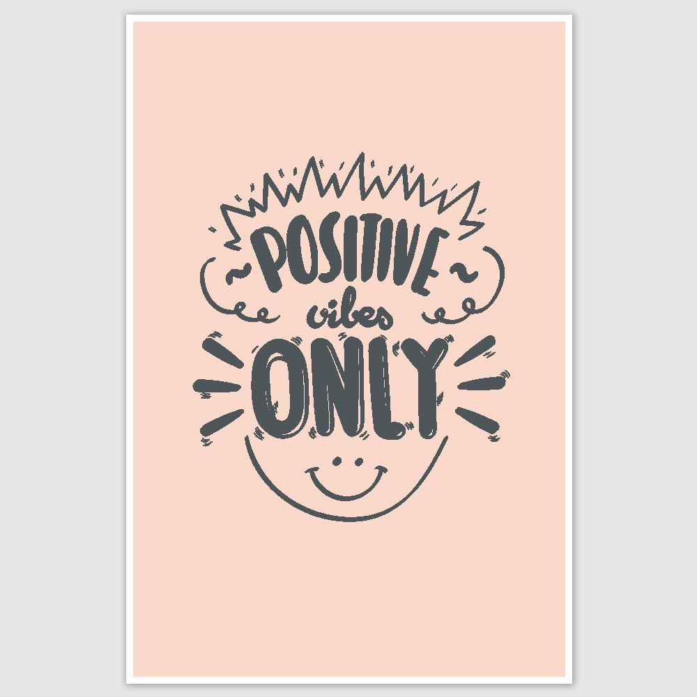 Positive Vibes Only Inspirational Poster 12 X 18 Inch