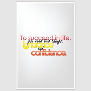 To Succeed In Life Inspirational Poster (12 x 18 inch)