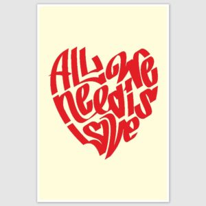 All We Need Is Love Poster (12 x 18 inch)