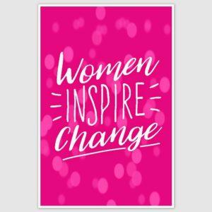 Women Inspire Change Poster (12 x 18 inch)