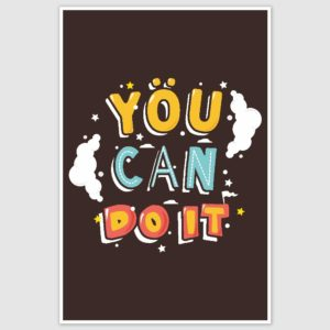 You Can Do It Inspirational Poster (12 x 18 inch)