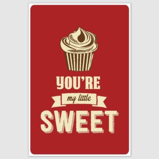 You are my little sweet Poster (12 x 18 inch)