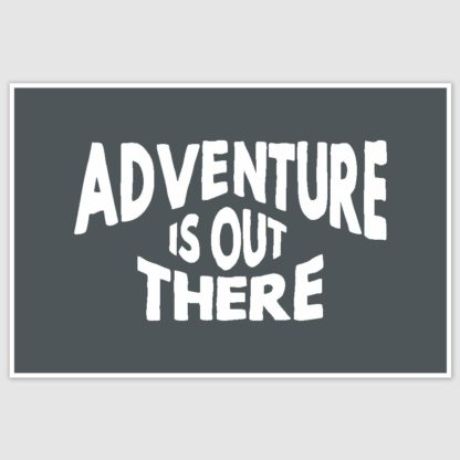 Adventure Is out there Motivation Poster (12 x 18 inch)