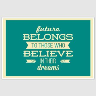 Believe in their dreams Inspirational Poster (12 x 18 inch)