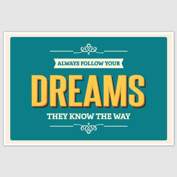 Always Follow Your Dreams Inspirational Poster (12 x 18 inch)