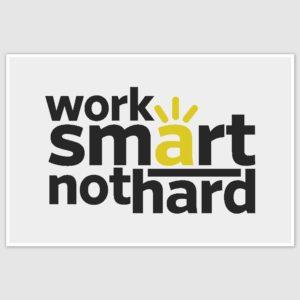 Work Smart Inspirational Poster (12 x 18 inch)