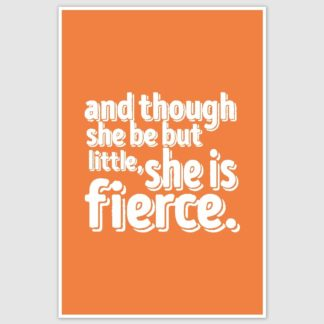 But She is Fierce Inspirational Poster (12 x 18 inch)