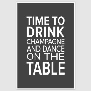 Time to drink Champagne Funny Poster (12 x 18 inch)