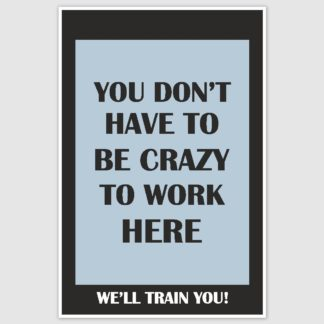 Crazy Funny Poster (12 x 18 inch)