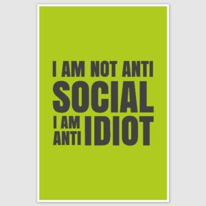I am Anti Idiot Funny Poster (12 x 18 inch)