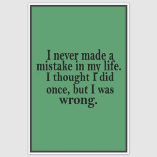 But I was wrong Funny Poster (12 x 18 inch)