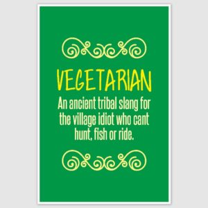 Vegetarian Ancient Tribal Slang Funny Poster (12 x 18 inch)