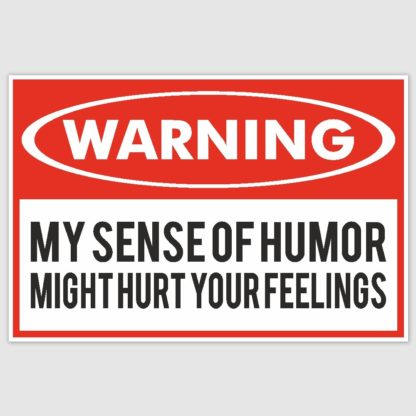 Warning My Sense Of Funny Funny Poster (12 x 18 inch)