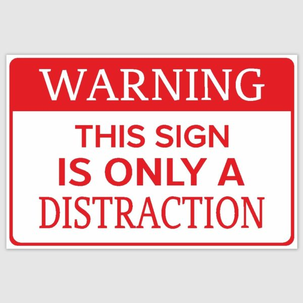Warning Distraction Funny Poster (12 x 18 inch)