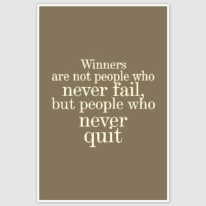Winners Never Quit Funny Poster (12 x 18 inch)