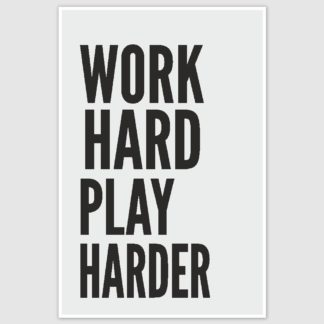 Work Hard Play Harder Motivation Poster (12 x 18 inch)
