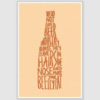 We Do Not Like Beer Industry Funny Poster (12 x 18 inch)