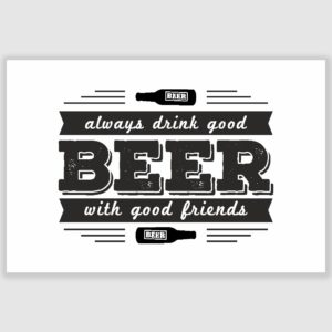 Good Beer Poster (12 x 18 inch)
