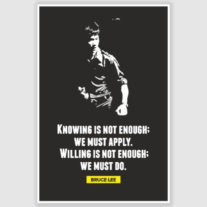 Bruce Lee - Knowing Is Not Enough Inspirational Poster (12 x 18 inch)