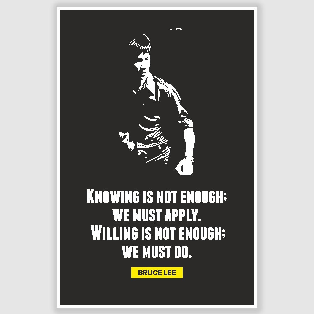 Bruce Lee Knowing Is Not Enough Inspirational Poster 12 X 18 Inch