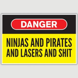 Warning - Ninjas and Pirates Funny Poster (12 x 18 inch)